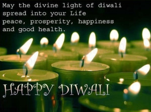 ... peace prosperity happiness and good health happy diwali author unknown
