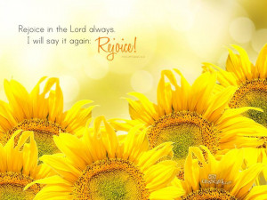 Rejoice in the Lord always. I will say it again: Rejoice!