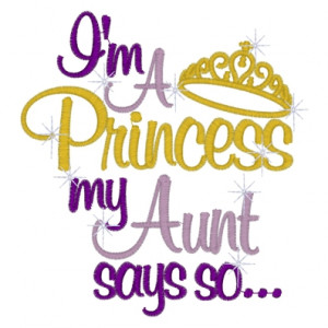Sayings (3071) Princess Aunt Says So 5x7
