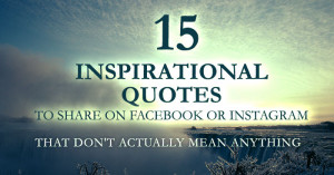 15 inspirational quotes to share on Facebook or Instagram that don't ...