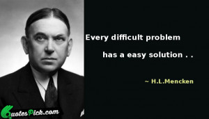 Every Difficult Problem by mencken-h-l Picture Quotes