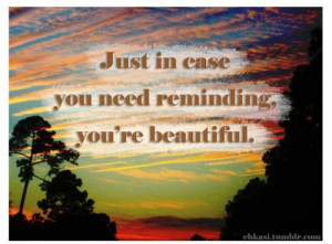 Nature says to a woman: 'Be beautiful if you can, wise if you want ...