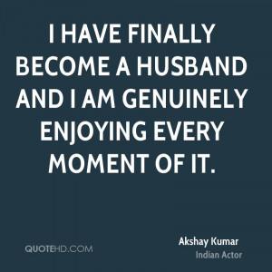 akshay kumar akshay kumar i have finally become a husband and i am jpg