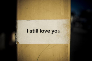 still love you – Love Quote
