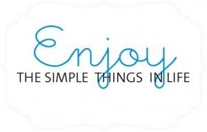 enjoy the simple things in life tweet pin it