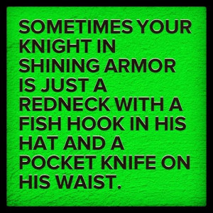 funny redneck love quotes funny redneck quotes careful