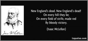 New England's dead. New England's dead! On every hill they lie; On ...