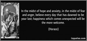 In the midst of hope and anxiety, in the midst of fear and anger ...