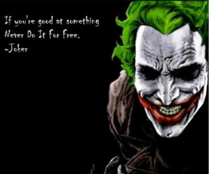 the-joker-quote-if-youre-good-at-something-never-do-it-for-free