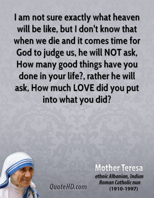 mother-teresa-quote-i-am-not-sure-exactly-what-heaven-will-be-like-but ...