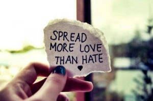 ... hate the people who hate me... I'm too busy loving the people who love