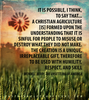 Wendell Berry: Christian Agriculture (quote)