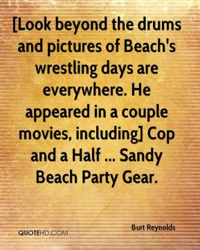 Burt Reynolds - [Look beyond the drums and pictures of Beach's ...