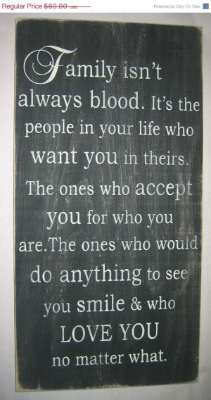 isn't always blood. so very true!!! I love our family and friends ...
