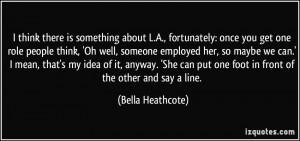 More Bella Heathcote Quotes