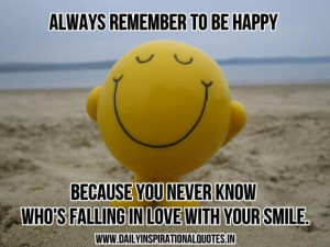 ... never know whos falling in love with your smile inspirational quote