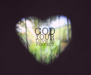 God's love is perfect!
