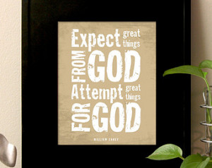 Expect great things from GOD attemp t great things for GOD, William ...