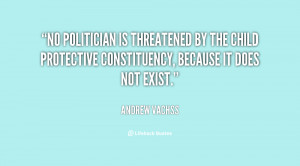 No politician is threatened by the child protective constituency ...