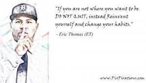 ... Quotes, Insprational Quotes, Eric Thomas Quotes, Inspiration Quotes