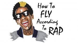 How To Fly According To Rap Quotes