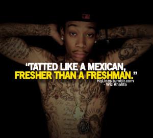 hqlines, quotes, sayings, swag, tattoo, wiz khalifa