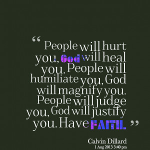 Quotes Picture: people will hurt you, god will heal you people will ...