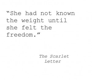 The Scarlet Letter Also, very applicable to Christ. O what freedom ...