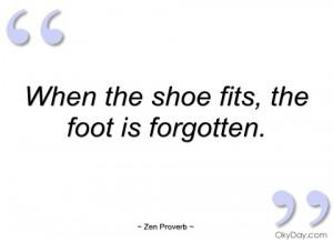 when the shoe fits zen proverb