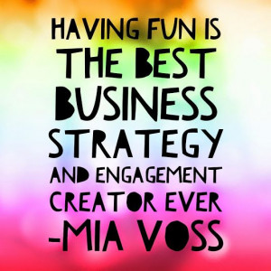 ... havefun #fun #laugh #create #inspiration #quote #business #strategy