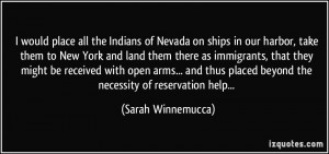 would place all the Indians of Nevada on ships in our harbor, take ...