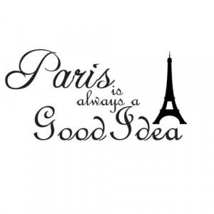Audrey Hepburn Quote Eiffel Tower Paris is always a good Idea Vinyl ...