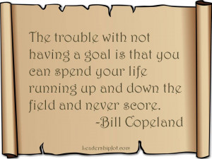 Bill Copeland Quote on the Importance of Having Goals