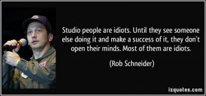 Studio people are idiots. Until they see someone else doing it and ...