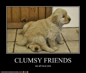 as a clumsy girl i m not condemning people that are clumsy it happens ...