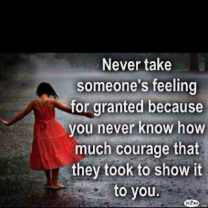 Never take someone's feelings for granted | Quotes