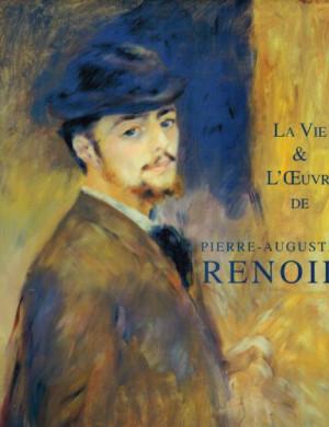 Pierre Auguste Renoir La Vie et L 39 Oeuvre Renoir 39 s Life and Work