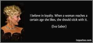 Believe Loyalty When Woman Reaches Certain Age She Likes