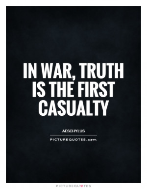 Truth Quotes War Quotes Aeschylus Quotes