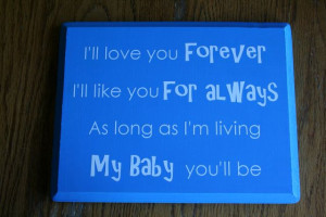 Love You Forever Book Quotes The quote comes from the book,