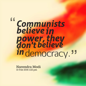 Quotes Picture: communists believe in power, they don't believe in ...