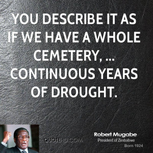 ... it as if we have a whole cemetery, ... continuous years of drought