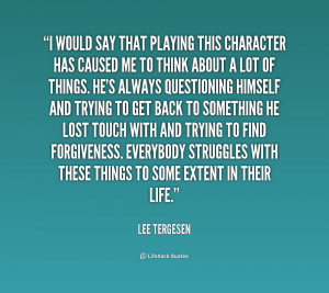 lee tergesen quotes it s definitely intense to walk away from at the ...