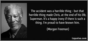 The accident was a horrible thing - but that horrible thing made Chris ...