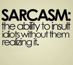 these because at a glance they are funny, we get it, sarcastic people ...