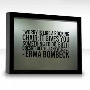 Worry is like a rocking chair...