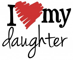 love my daughter 2 Love My Daughter Quotes