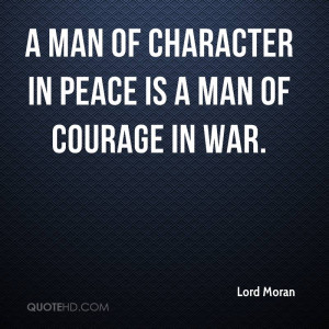 man-of-character-in-peace-is-a-man-of-courage-in-war.jpg