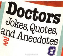 ... -Ups Doctors: Jokes, Quotes Anecdotes