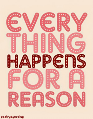 Love Quote Every thing happens for a Reason